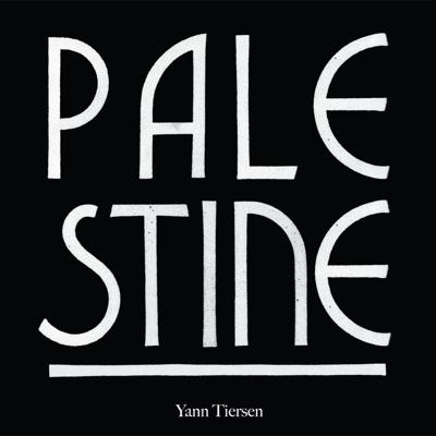 Palestine - Yann Tiersen