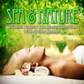 Spa & Nature (Ultimate Natural Spa Music Collection With Nature Sounds)