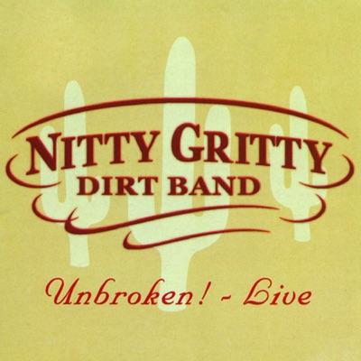 Unbroken! Live - Nitty Gritty Dirt Band