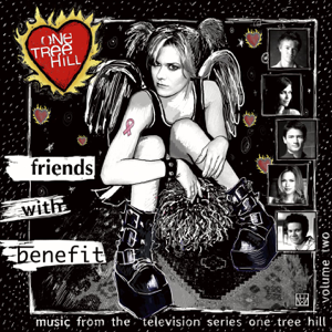 Varios Artistas - One Tree Hill, Vol. 2: Friends With Benefit (Music from the WB Television Series)
