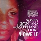 Jonny Montana Feat. Stephanie Cooke - I Owe U(Original Mix)