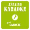 Have You Ever Seen the Rain (Karaoke Version) [Originally Performed By Smokie] - Amazing Karaoke
