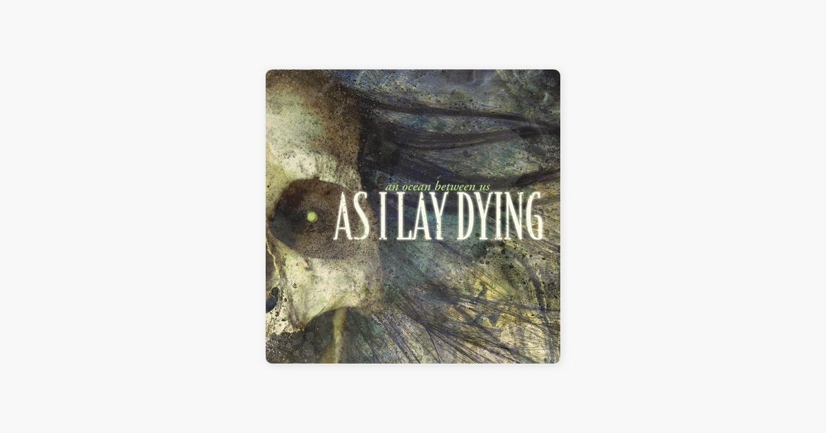 An Ocean Between Us By As I Lay Dying On Apple Music