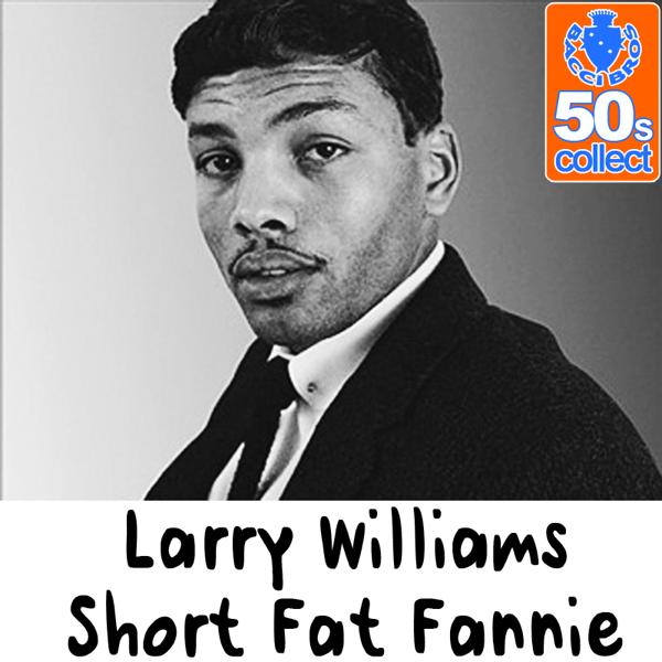 ラリー・ウィリアムスの「Short Fat Fannie (Digitally Remastered)」をApple Musicで