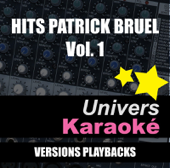 Hits Patrick Bruel, vol. 1 (Versions karaoké)
