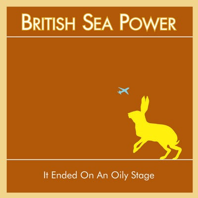 It Ended On an Oily Stage - EP - British Sea Power