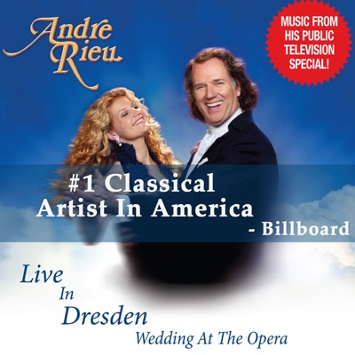 André Rieu - Live In Dresden (Wedding At the Opera) - André Rieu