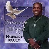 Rev. E. Rivers - The Mississippi Midget - Nobody Fault But Mine