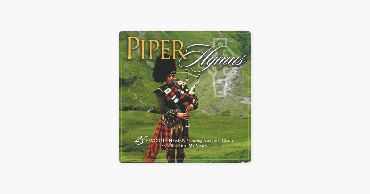 ‎Scottish Piper Hymns (25 Favourite Hymns - Instrumental, Featuring Celtic  Pipes and Bagpipes) by The Ballycastle Players