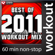 Best of 2011 Workout Mix (60 Min Non-Stop Workout Mix) [130 BPM] - Power Music Workout - Power Music Workout
