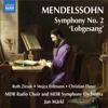 Christian Elsner, Ruth Ziesak, Mojca Erdmann, MDR Leipzig Radio Choir, Jun Markl & Leipzig MDR Symphony Orchestra - Mendelssohn: Symphony No. 2,