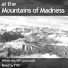 At the Mountains of Madness (Unabridged) - Howard Phillips Lovecraft