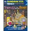 Slangman's Fairy Tales: English to French, Level 3 - Beauty and the Beast (Unabridged)