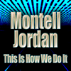 This Is How We Do It (Re-Recorded / Remastered) - Montell Jordan