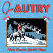 [Download] Here Comes Santa Claus (Right Down Santa Claus Lane) MP3