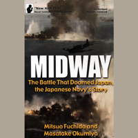 Midway: The Battle That Doomed Japan, the Japanese Navy's Story (Unabridged)