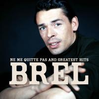 Jacques Brel - Jacques Brel : Ne me quitte pas and greatest hits artwork