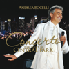 Concerto: One Night in Central Park (Live At Central Park, 2011) - Andrea Bocelli