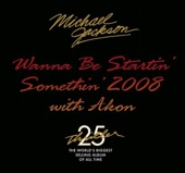 Wanna Be Startin' Somethin' 2008 With Akon - EP