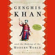 Genghis Khan and the Making of the Modern World (Unabridged)