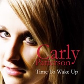 Carly Patterson - Time To Wake Up