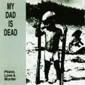My Dad Is Dead - Breakdown