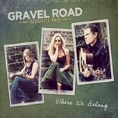 Gravel Road Acoustic Trio - Those Memories