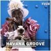 Havana Groove Vol. 4 - The Latin Cuban & Brazilian Flavour