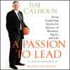 Jim Calhoun with Richard Ernsberger, Jr. - A Passion to Lead: Seven Leadership Secrets for Success in Business, Sports, And Life portada