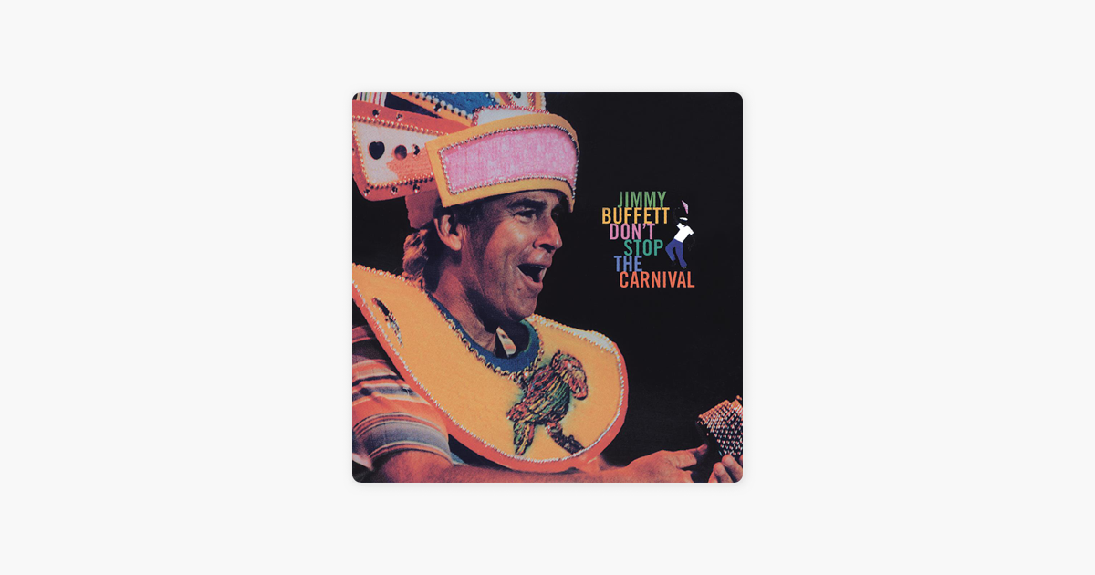 Don\'t Stop the Carnival by Jimmy Buffett on Apple Music
