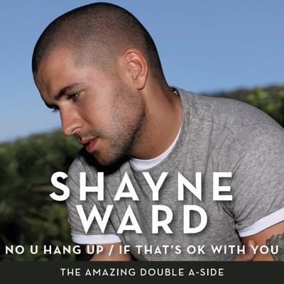No U Hang Up / If That's Ok With You - Single - Shayne Ward