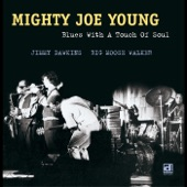 Mighty Joe Young - Every Man Needs A Woman