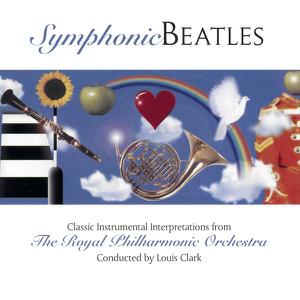 Royal Philharmonic Orchestra & Louis Clark - Symphonic Beatles