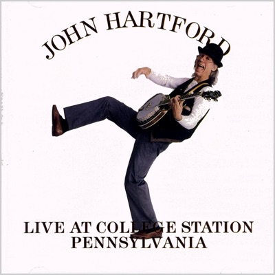 Live At College Station Pennsylvania - John Hartford