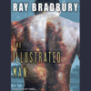 Ray Bradbury - The Illustrated Man (Unabridged)  artwork
