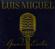 Luis Miguel - Ahora Te Puedes Marchar