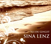 Sina Lenz - Als du gingst