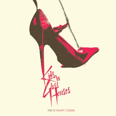 Smart Casual (Deluxe Version) - Kids In Glass Houses