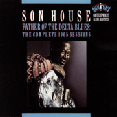 Father Of The Delta Blues: The Complete 1965 Sessions-Son House