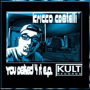 Kult Records Presents: You Asked for It - EP