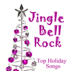 Top Holiday Songs - Jingle Bell Rock - Top Holiday Songs