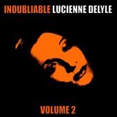 Inoubliable Lucienne Delyle, Volume 2