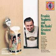 Frankie Yankovic & His Yanks': Greatests Hits - Frankie Yankovic & His Yanks - Frankie Yankovic & His Yanks