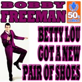 Bobby Freeman - Betty Lou Got a New Pair of Shoes