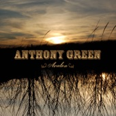 Anthony Green - Dear Child [I've Been Dying To Reach You]