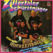 Zillertaler Hochzeitsblues - Zillertaler Schürzenjäger - Zillertaler Schürzenjäger