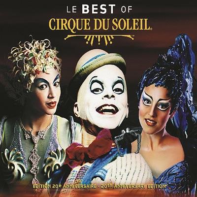 Le Best of Cirque du Soleil - Cirque Du Soleil