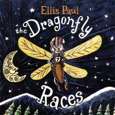 Ellis Paul-The Dragonfly Races - Ellis Paul
