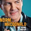 Me Doing Standup - Norm MacDonald
