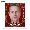 Jeremy Hardy - Jeremy Hardy Speaks to the Nation: Complete Series 8  artwork